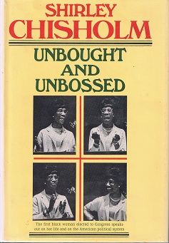 Unbought & Unbossed by Shirley Chisholm