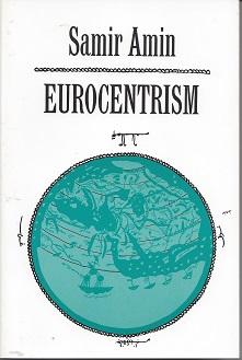 (04/30/2014) Eurocentrism by Samir Amin