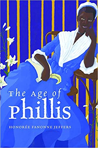 Jeffers, Honoree Fanonne. The Age of Phillis