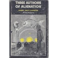 Adams, M. Ian. Three Authors Of Alienation: Bombal, Onetti, Carpentier (Literature  Literary Criticism)
