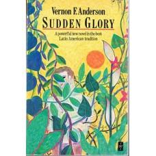 Anderson, Vernon F.. Sudden Glory (Caribbean Literature Jamaica)