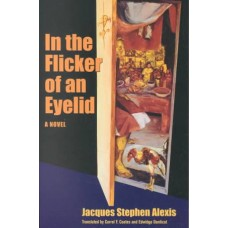 Alexis, Jacques Stephen. In The Flicker Of An Eyelid (Caribbean Literature Haiti)