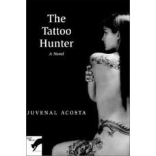 Acosta, Juvenal. The Tattoo Hunter (Literature Mexico)