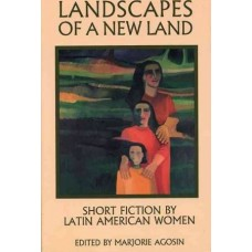 Agosin, Marjorie (editor). Landscapes Of A New Land: Short Fiction By Latin American Women (Literature  Anthology)