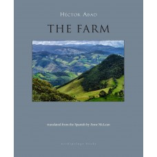 Abad, Hector. The Farm (Literature Colombia)
