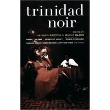 Allen-Agostini, Lisa and Mason, Jeanne (editors). Trinidad Noir (Caribbean Literature Trindad Mystery)