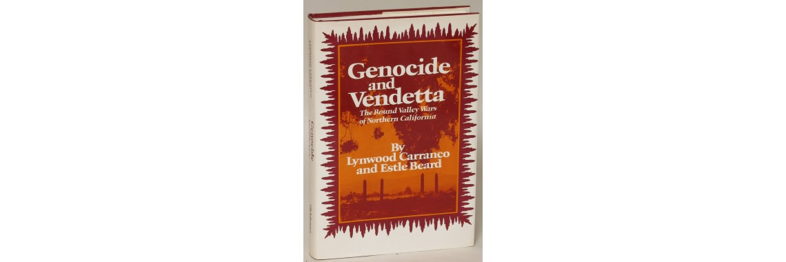 Carranco, Lynwood and Beard, Estle. Genocide and Vendetta