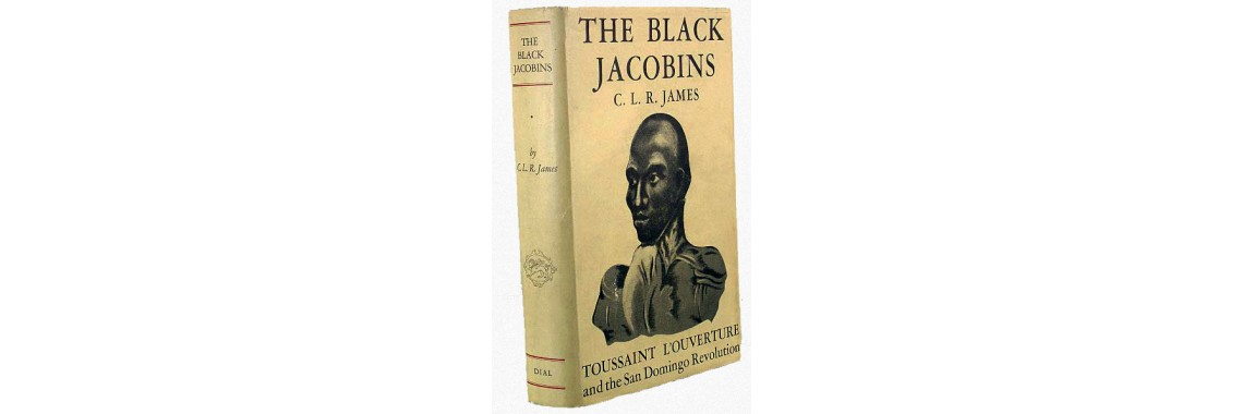 James, C. L. R.. The Black Jacobins.