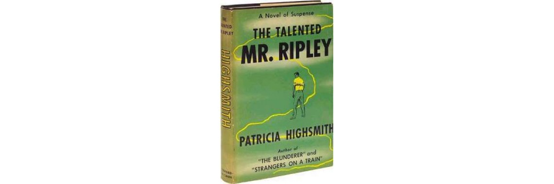 Highsmith, Patricia. The Talented Mr. Ripley.