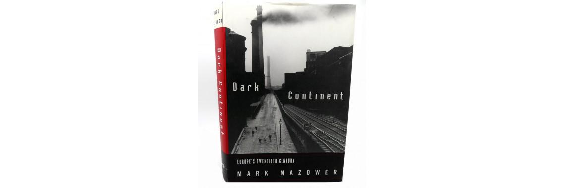 Mazower, Mark. Dark Continent: Europe's Twentieth Century