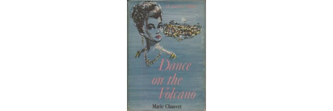 Chauvet, Marie. Dance On The Volcano. New York. 1959