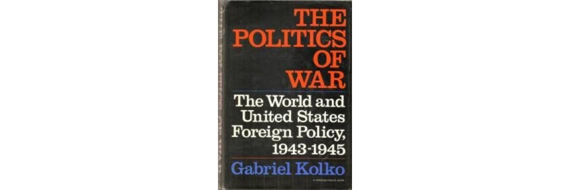 Kolko, Gabriel. The Politics Of War. New York. 1969